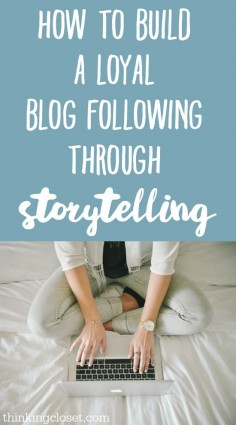 How to Build a Loyal Blog Following Through Storytelling | Blogging tips by Lauren Lanker from The Thinking Closet. How can we craft opening sentences that rise above the noise? Through storytelling. It's one of the most effective ways to build a long-term relationship with loyal blog followers. Here are some practical exercises to help bloggers draw out their own stories and find their voice through writing killer hooks!