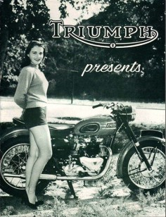 It seems sexy & motorcycles have always been bosom buddies.    1950s advertisement for Triumph motorcycles.