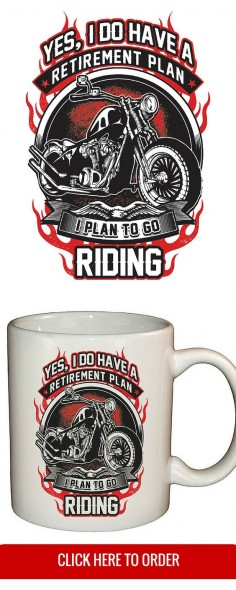 "Just released! ""Yes I Do Have A Retirement Plan, I Plan On Riding"" Coffee Mug - Motorcycle Biker Gift - ORDER HERE:"