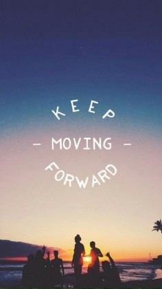 Keep moving forward | iPhone wallpaper