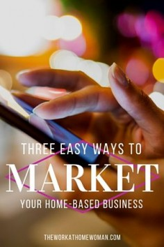Marketing your home-based business doesn't have to be complicated or expensive. Here are three easy and affordable ways to start marketing from home.