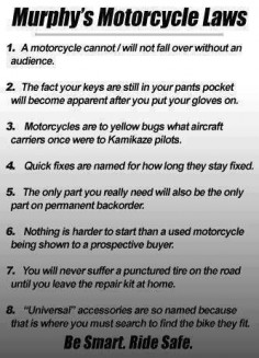 Murphy's motorcycle laws! HA!!!