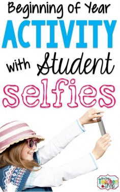 One Stop Teacher Shop - Teaching Resources for Upper Elementary: Beginning of Year Activity: Student Selfies