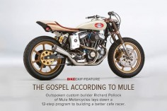 Outspoken builder Richard Pollock of Mule Motorcycles lays down a 12-step program for building a cafe racer—or indeed, any custom motorcycle.
