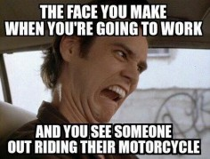 Should have ridden to work too! #BikerHumor #motorcycles #biker