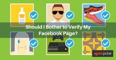 Should I Bother to Verify My Facebook Page? - @Agorapulse
