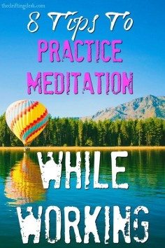 Stressed at work? Meditating doesn't always have to be done in private - Check out these awesome 8 tips to help you practice meditation while working.: