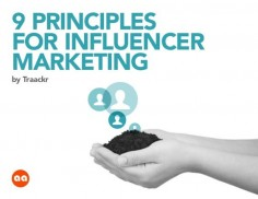 The 9 Principles That Guide Influencer Marketing - Traackr