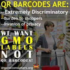 The high tech hijacking of GMO food labeling: 5 reasons why the QR barcode is not a sufficient alternative to GMO labels #RightToKnow #LabelGMOs #GMOs