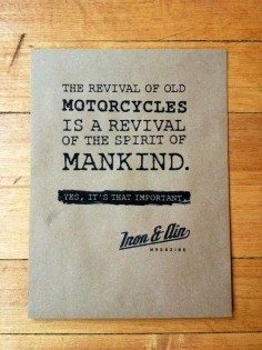 The revival of old motorcycles is a revival of the spirit of mankind