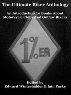 Ultimate Biker Anthology an introduction to books about motorcycle clubs and outlaw bikers