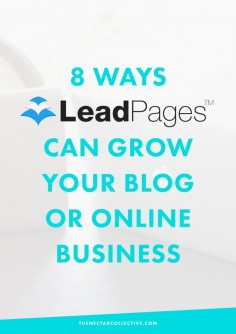 What Is LeadPages? 8 Ways It Can Grow Your Blog or Online Business.