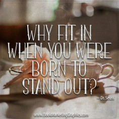 """Why fit in when you were born to stand out?"" ~ Dr. Seuss #amwriting #success"