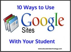 10 Ways to Use Google Sites with Your Students ~ Educational Technology and Mobile Learning