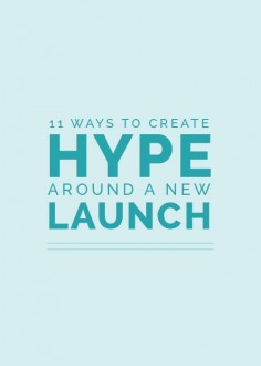 11 Ways to Create Hype Around a New Launch