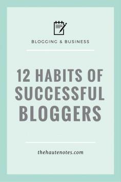 12 habits of successful bloggers, successful bloggers. #blogging #Bloggers