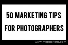 50 Marketing Tips for Photographers
