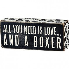 All You Need Is  And A ... Mini Wood Box Sign - Black & White for wall hanging, table or desk 6-in x 2-in (Boxer)