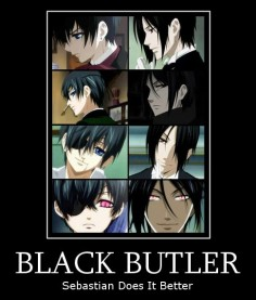 Black Butler - I think it's a  :)---->>WRONG!!!! Sebby is just mimicking Ciel. As an emotionless demon, he only has feelings of greed, gluttony, selfishness, and lust and bunch of other bad things. He is really just a projection of what Ciel  the yaoi and over sexiness makes
