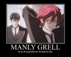 Black Butler ~~ Manly Grell is just as lovely as Girly Grell or even Bloodthirsty Grell. I'll take him anyway that I can get  so will the Undertaker and Will, too.