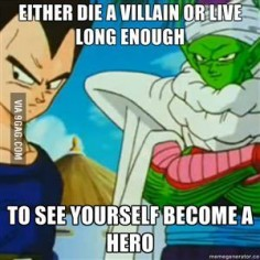 Dragonball Z. . This is so true when you hang around a real hero it will rub off on you!