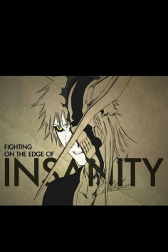 Fighting on the Edge of Insanity