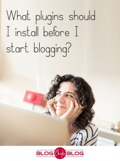 Here is my list of what Plugins I install each time I start a new blog!  (And there have been MANY!)  Blogging Tips   How to Blog