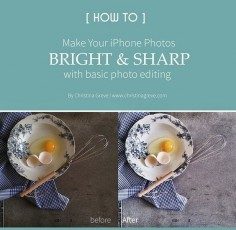 How To Make Your iPhone Photos Bright & Sharp | CHRISTINA GREVE