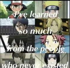 I've learned so much from the people who never existed, quote, text, crossover, Pokemon, Naruto, Attack on Titan, Fullmetal Alchemist, Sword Art Online, Fairy Tail, Death Note; Anime