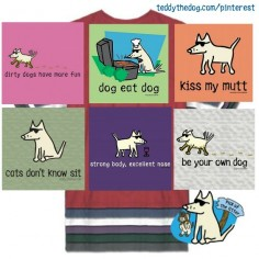 Love Teddy's buttery soft tees and hoodies.  New designs every week. Sense of humor required. #doglovers.