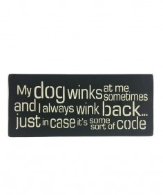 'My Dog Winks At Me Sometimes' Wall Art by Sara's Signs #zulily #zulilyfinds