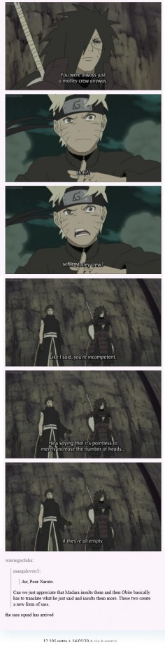 "♥ Naruto, Madara & Obito - ""Can we just appreciate that Madara insults them and then Obito basically has to translate what he just said and insults them more. These two create a new form of sass."""