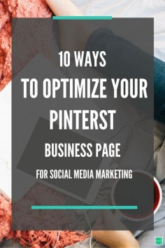 Pinterest SEO: 10 Ways to Optimize your Pinterest Business Page for Social Media Marketing