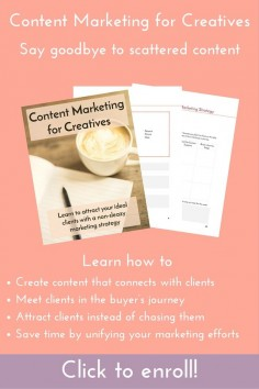 Ready to learn how to create a killer content marketing strategy? Want to start attracting your dream clients instead of chasing them? Join Content Marketing for Creatives! We'll cover creating personas, defining your content marketing goals, creating purposeful content, making landing pages that convert, and more! Click through to enroll!