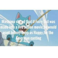 That would be the best live action movie ever I mean the handsome Johnny Depp would play the handsome Happy It's perfect Eh and Scarlet Johanson as Lucy? - Well i don't remember in which account i found this fact ; but creds to you - Character : Happy Anime : Fairy Tail - [#fairytail #fairytailguild #happy #fairytailhappy #natsu #erza #gray #gajeel #anime #manga #otaku #animefact #animefacts]