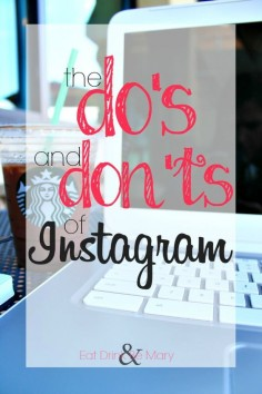 The do's and dont's of Instagram. Great blogger tips