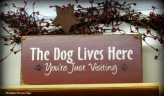 Wood Sign For Dog Lover / The Dog Lives 're by Woodticks, $
