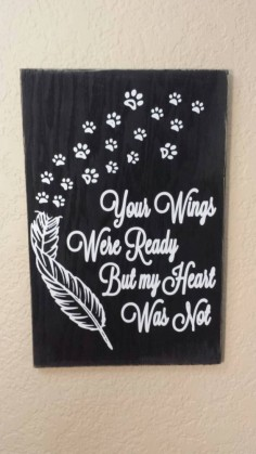 Your Wings were Ready But my Heart Was Not with Paw prints Wood sign, Pet Sign, Memorial Wood sign, Rustic Wood Sign, Dog or Cat Memorial by CreaTiveVinylDezign on Etsy