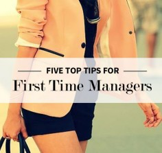 5 Top Tips For First Time Managers | Levo League |