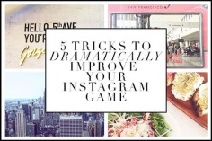 5 Tricks to Dramatically Improve Your Instagram Game