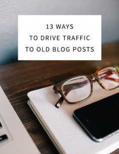 How to drive traffic to old blog posts!