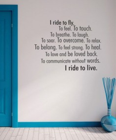 'I Ride to Live' Wall Quote going in my giant library when I own my castle =P