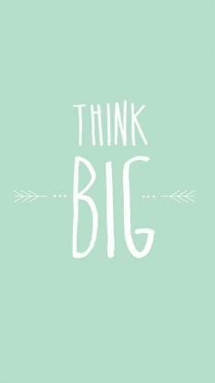 Mint Think Big ★ Find more inspirational wallpapers for your #iPhone + #Android @iPhone Wallpapers