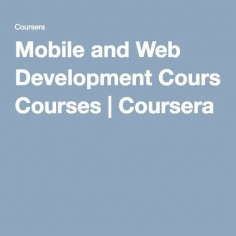 Mobile and Web Development Courses | Coursera