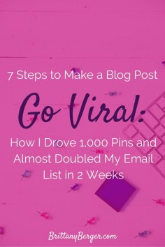 7 Steps I Took to Make a Blog Post Go Viral (True Story) - How I Drove 1,000 Pins and Almost Doubled My Email List in 2 Weeks