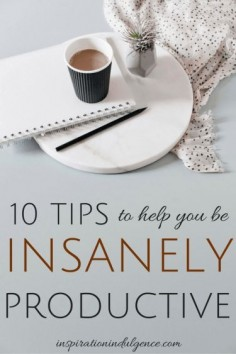 Feeling tired and not motivated? Fear not! Check out these 10 ways to get insanely productive - please click for the full article #